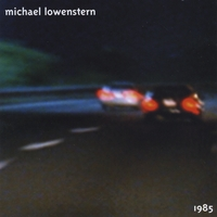 Michael Lowenstern | 1985