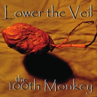 Lower the Veil | the 100th Monkey