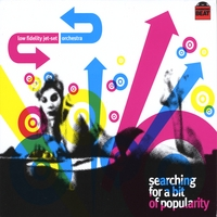 Low Fidelity Jet-Set Orchestra | Searching For A Bit Of Popularity