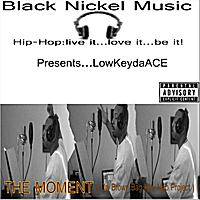 Lowkeydaace | The Moment