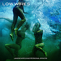Low Wires | Landscapes and Personal Spaces