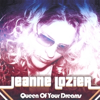 Jeanne Lozier | Queen of your Dreams