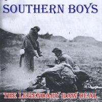 The Legendary Raw Deal | Southern Boys