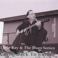 Little Ray & The Blues Sonics | Going Back To Eunice