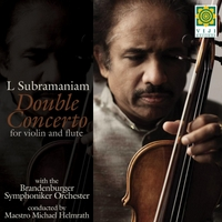 L. Subramaniam, Brandenburger Symphoniker Orchester & Maestro Michael Helmrath | Double Concerto for Violin and Flute
