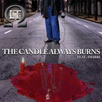 LT | The Candle Always Burns (feat. Imarri)