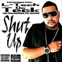 L-Tech Da Teck | Shut Up (feat. Phat Boy Beats & S.O. Certified)