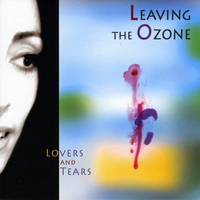 Leaving the Ozone | Lovers and Tears