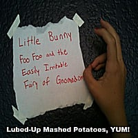Lubed-Up Mashed Potatoes, YUM! | Little Bunny Foo Foo and the Easily Irritable Fairy of Gnomedom