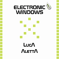 Luca Aletta | Electronic Windows