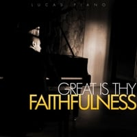 Lucas Piano | Great Is Thy Faithfulness