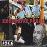 Lucca Brazzi | Excessive Force