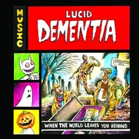 Lucid Dementia | When the World Leaves You Behind