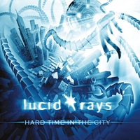 Lucid Rays | Hard Time in the City