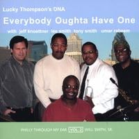 Lucky Thompson's DNA | Everybody Oughta Have One