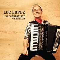 Luc Lopez | L'accordéoniste Chanteur