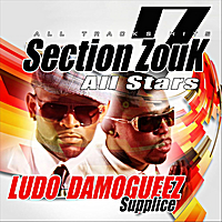Section Zouk All Stars : Ludo & Damogueez | Supplice
