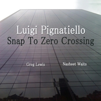 Luigi Pignatiello | Snap to Zero Crossing