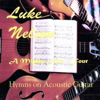 Luke Nelson | A Mighty Four Four: Hymns on Acoustic Guitar