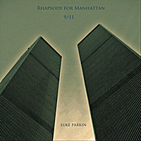 Luke Parkin | Rhapsody for Manhattan 9/11
