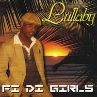 Lullaby | Fi Di Girls
