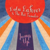 Lulu Lafever & the Hot Tamales | Jump Up