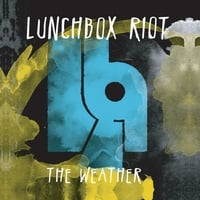 Lunchbox Riot | The Weather