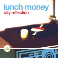 Lunch Money | Silly Reflection