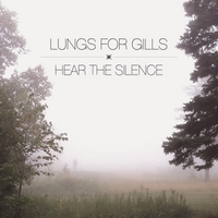 Lungs for Gills | Hear the Silence