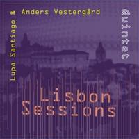 Lupa Santiago & Anders Vestergård Quintet   Lisbon Sessions