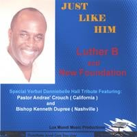 Luther B | Just Like Him