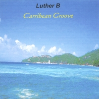 luther B | Carribean Groove