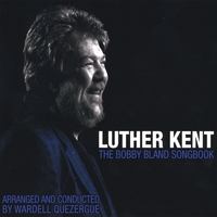 Luther Kent | The Bobby Bland Songbook