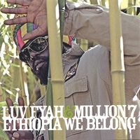 Luv Fyah & Million 7 | Ethiopia We Belong