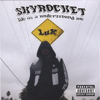 LUX | Skyrocket   Life As A Underground Mc