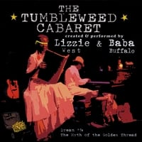 Lizzie West and Baba Buffalo | The Tumbleweed Cabaret: Dream #1