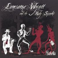 Lonesome Wyatt and the Holy Spooks | Sabella