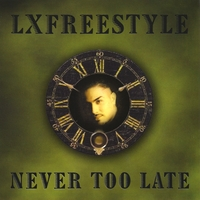 Lxfreestyle | Never Too Late
