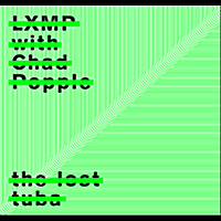 Lxmp | The Lost Tuba (feat. Chad Popple)