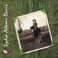 Lydia Adams Davis | Take Me Back