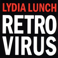 Lydia Lunch | Retrovirus