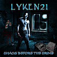 Lyken21 | Chaos B4 the Crime