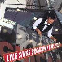 Lyle Cogen | Lyle Sings Broadway For Kids