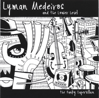 Lyman Medeiros and the Lower Level | The Funky Supervillain