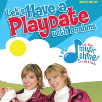 Let Your Music Shine With Lisa and Linda | Let's Have a Playdate With Brahms