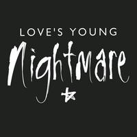 Love's Young Nightmare | Love's Young Nightmare