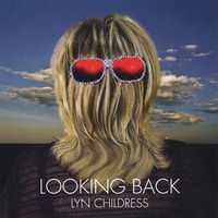 Lyn Childress | Looking Back