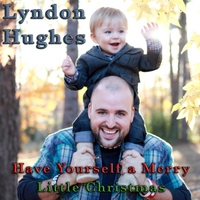 Lyndon Hughes | Have Yourself a Merry Little Christmas (a Cappella)