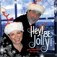 Lynn DiMenna & Bob Spiotto | Hey! Be Jolly!