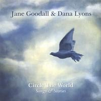 Jane Goodall & Dana Lyons | Circle the World